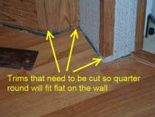 When installing quarter round in mobile homes after the laminate flooring is installed,these trims need to be cut first.